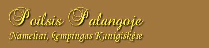Namelių nuoma Palangoje, poilsis Palangoje, nameliai Palangoje, kempingas Palangoje, poilsis Kunigiškėse